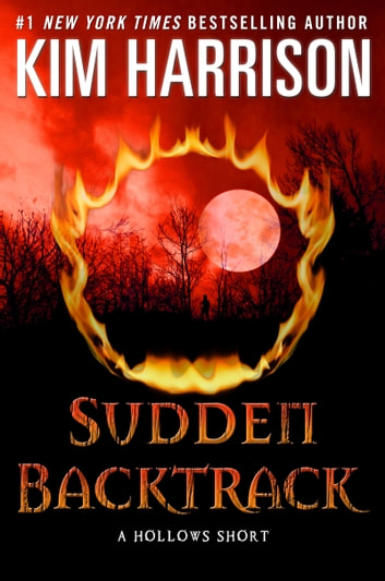 Sudden Backtrack - A Hollows Short 電子書 by Kim Harrison
