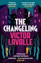 The Changeling ebook by Victor LaValle