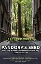 Pandora's Seed ebook by Spencer Wells