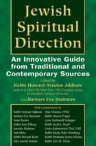 Jewish Spiritual Direction - An Innovative Guide from Traditional and Contemporary Sources ebook by Rabbi Howard A. Addison, Barbara Eve Breitman, DMin,...