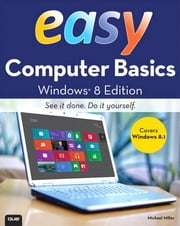 Easy Computer Basics, Windows 8.1 Edition ebook by Miller, Michael