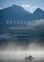 Reverence - Renewing a Forgotten Virtue ebook by Paul Woodruff