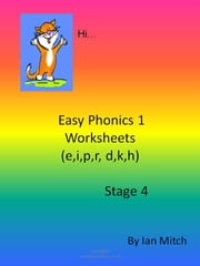 Easy Phonics 1 Worksheets (e,I,p,r,d,k,h) ebook by Ian Mitch