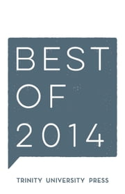 Best of 2014 ebook by Trinity University Press