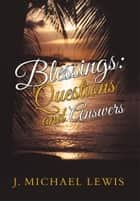 Blessings: Questions and Answers ebook by