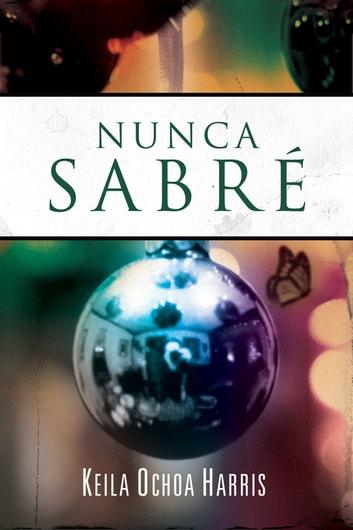 Nunca sabré ebook by Keila Ochoa Harris