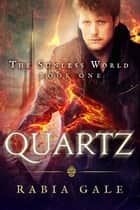 Quartz ebook by Rabia Gale