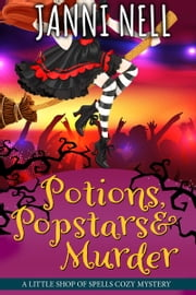 Potions, Popstars & Murder eBook by Janni Nell