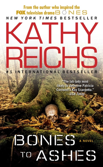 Bones to Ashes - A Novel ebook by Kathy Reichs