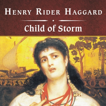 Child of Storm audiobook by Henry Rider Haggard
