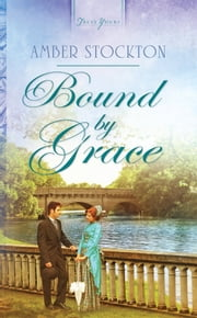 Bound By Grace ebook by Amber Stockton