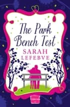 The Park Bench Test ebook by Sarah Lefebve
