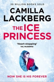 The Ice Princess (Patrik Hedstrom and Erica Falck, Book 1) ekitaplar by Camilla Lackberg