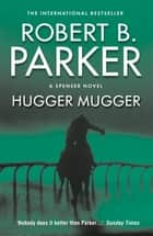 Hugger Mugger ebook by Robert B Parker