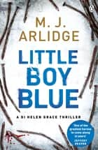 Little Boy Blue - DI Helen Grace 5 eBook by M. J. Arlidge