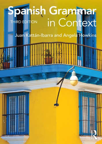 Spanish Grammar in Context ebook by Juan Kattan Ibarra,Angela Howkins