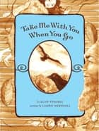 Take Me With You When You Go ebook by Alan Venable