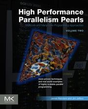 High Performance Parallelism Pearls Volume Two - Multicore and Many-core Programming Approaches ebook by Jim Jeffers,James Reinders