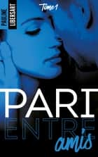 Pari entre amis eBook by