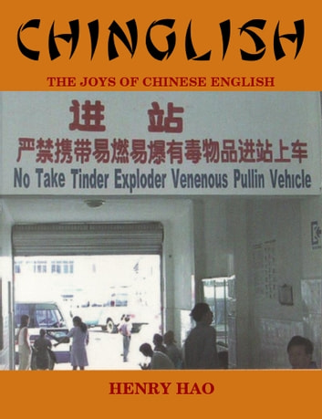 Chinglish - The Joys of Chinese English ebook by Henry Hao