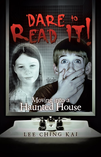 Dare to Read It! - Moving into a Haunted House ebook by Lee Ching Kai