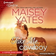 Take Me, Cowboy audiobook by Maisey Yates