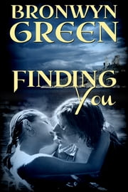 Finding You ebook by Bronwyn Green