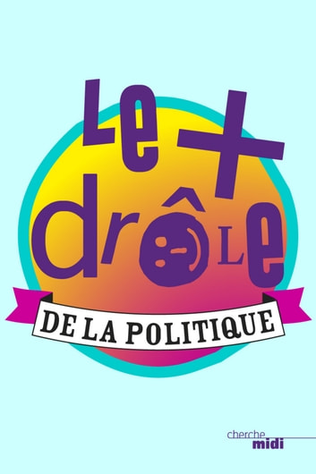 Le plus drôle de la politique ebook by COLLECTIF
