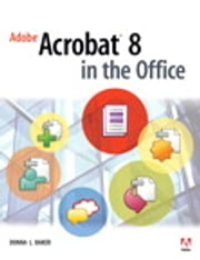 Adobe Acrobat 8 in the Office ebook by Donna L. Baker