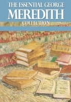 The Essential George Meredith Collection 電子書 by George Meredith