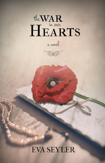 The War in Our Hearts ebook by Eva Seyler