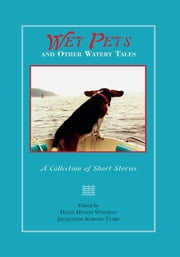 Wet Pets and Other Watery Tales ebook by Hazel Weidman; Jacqueline Teare