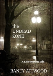 The Undead Zone ebook by Randy Attwood