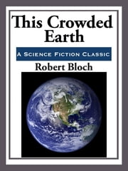 This Crowded Earth ebook by Robert Bloch