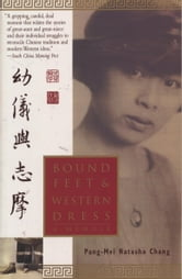 Bound Feet & Western Dress - A Memoir ebook by Pang-Mei Chang