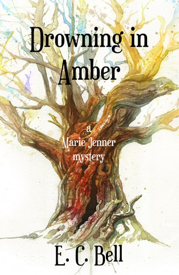 Drowning in Amber ebook by E. C. Bell