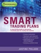 Smart Trading Plans - A Step-by-step guide to developing a business plan for trading the markets ebook by Justine Pollard, Eva Diaz