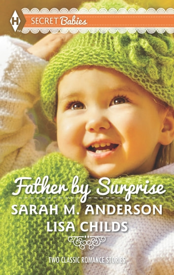 Father by Surprise: A Man of Distinction / His Baby Surprise (Mills & Boon M&B) ebook by Sarah M. Anderson,Lisa Childs