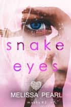 Snake Eyes (Masks #3) ebook by