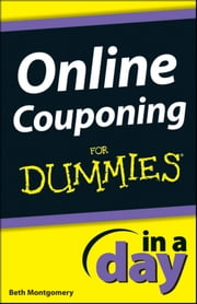 Online Couponing In a Day For Dummies ebook by Beth Montgomery