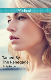 Tamed By The Renegade ebook by Emily Forbes