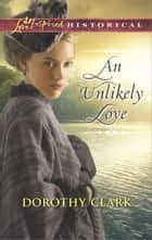 An Unlikely Love ebook by Dorothy Clark