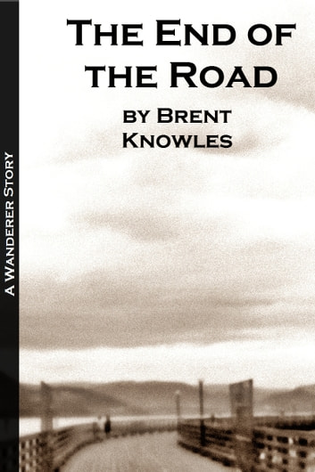 The End of the Road ebook by Brent Knowles