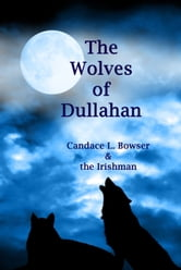 The Wolves of Dullahan ebook by Candace L. Bowser