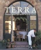 Terra - Cooking from the Heart of Napa Valley ebook by Hiro Sone, Lissa Doumani, Wolfgang Puck