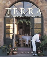 Terra - Cooking from the Heart of Napa Valley ebook by Hiro Sone,Lissa Doumani,Wolfgang Puck