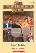The Baby-Sitters Club #50: Dawn's Big Date ebook by Ann M. Martin