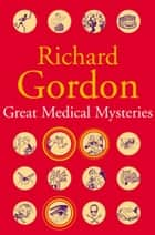 Great Medical Mysteries ebook by