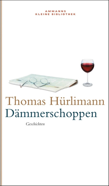 Dämmerschoppen - Geschichten eBook by Thomas Hürlimann