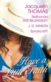 Have a Little Faith ebook by ReShonda Tate Billingsley,Jacquelin Thomas,J.D. Mason,Sandra Kitt